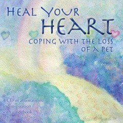 Heal Your Heart: Coping With the Loss of a Pet